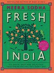 Fresh India: 130 Quick, Easy and Delicious Vegetarian Recipes for Every Day - Meera Sodha -
