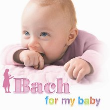 Bach for My Baby - компилация