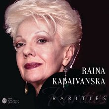 Raina Kabaivanska - Rarities -