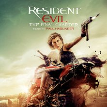 Resident Evil: The Final Chapter - Music By Paul Haslinger - компилация