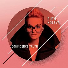 Ruth Koleva - Confidence. Truth - албум