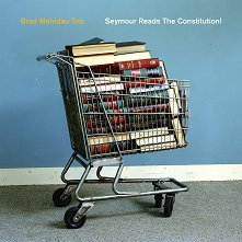 Brad Mehldau Trio - Seymour Reads the Constitution! -